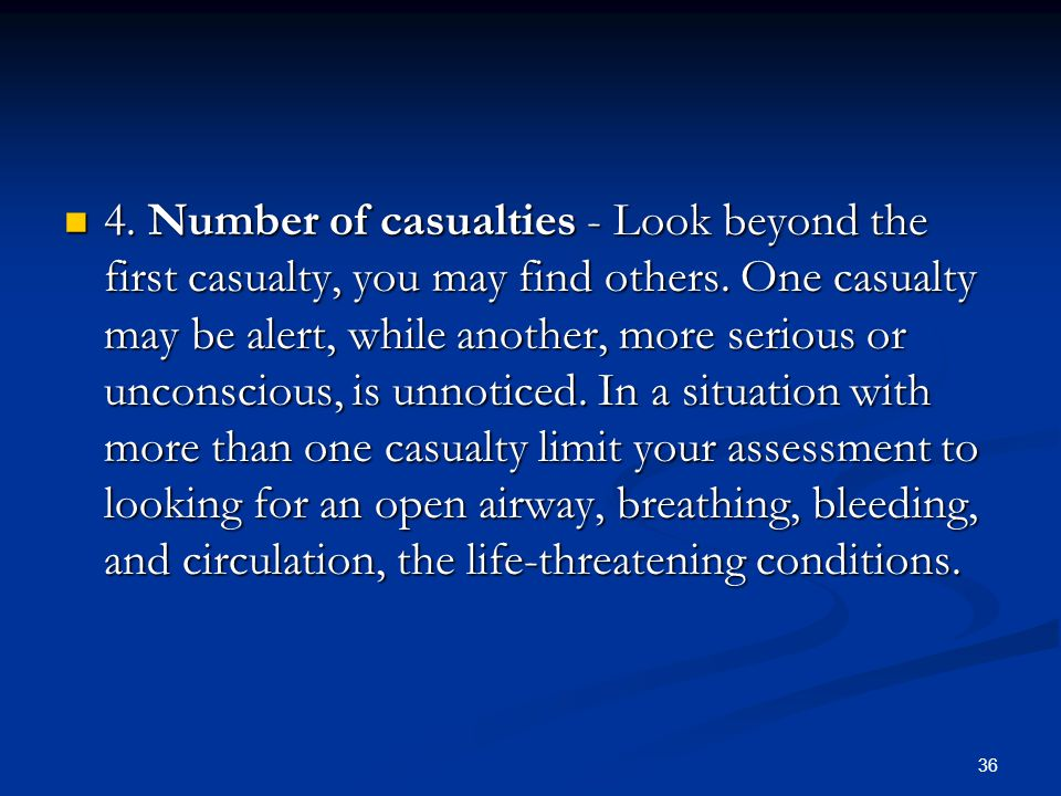4. Number of casualties - Look beyond the first casualty, you may find others.