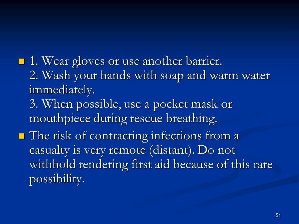 1. Wear gloves or use another barrier. 2