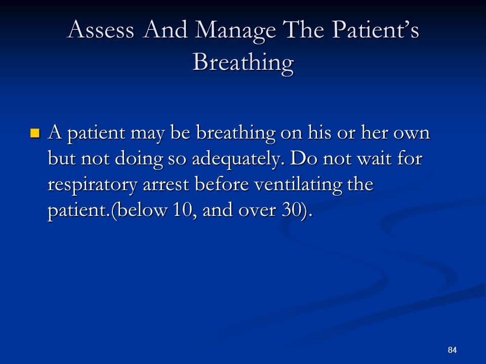 Assess And Manage The Patient's Breathing