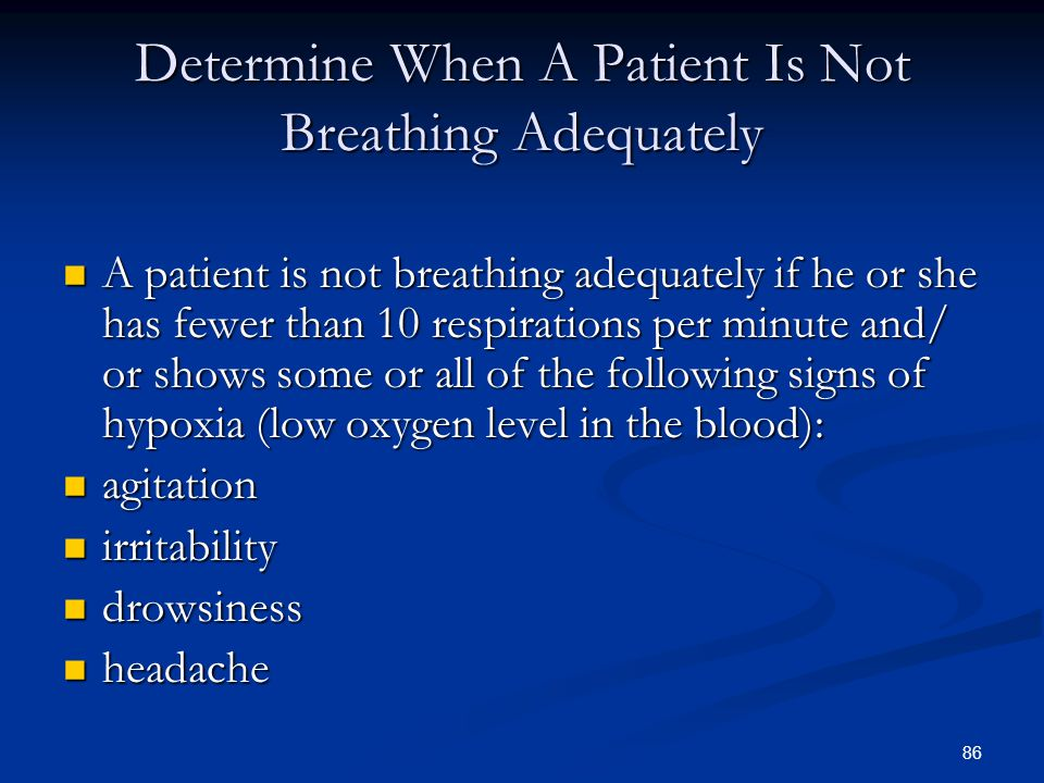 Determine When A Patient Is Not Breathing Adequately