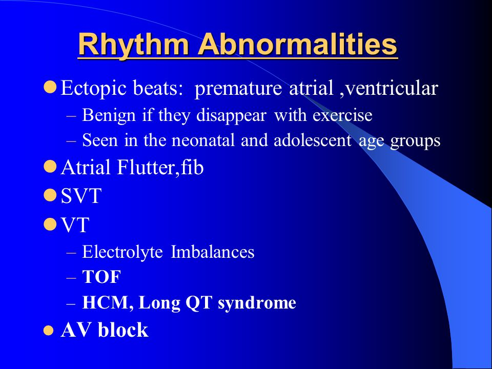 Rhythm Abnormalities Ectopic beats: premature atrial ,ventricular