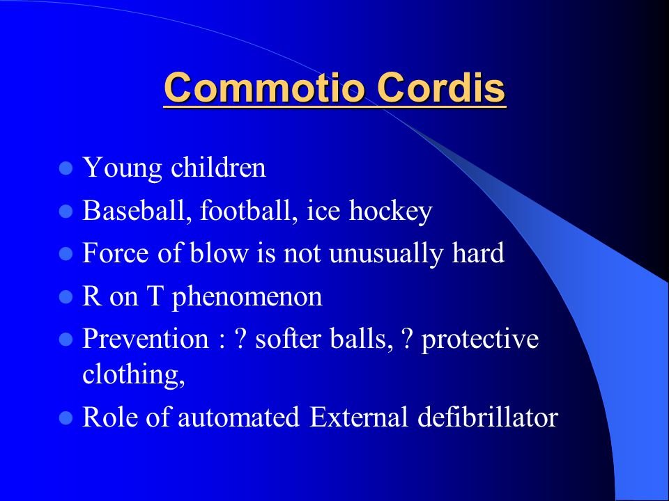 Commotio Cordis Young children Baseball, football, ice hockey