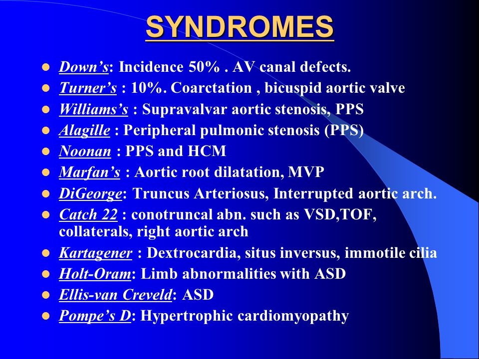 SYNDROMES Down's: Incidence 50% . AV canal defects.