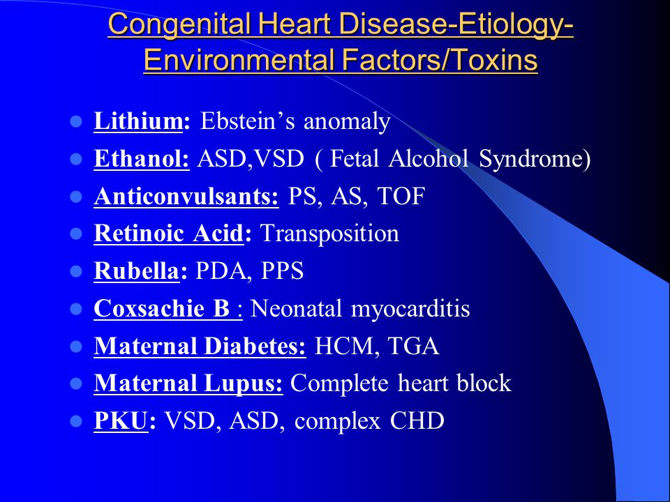 Congenital Heart Disease-Etiology- Environmental Factors/Toxins