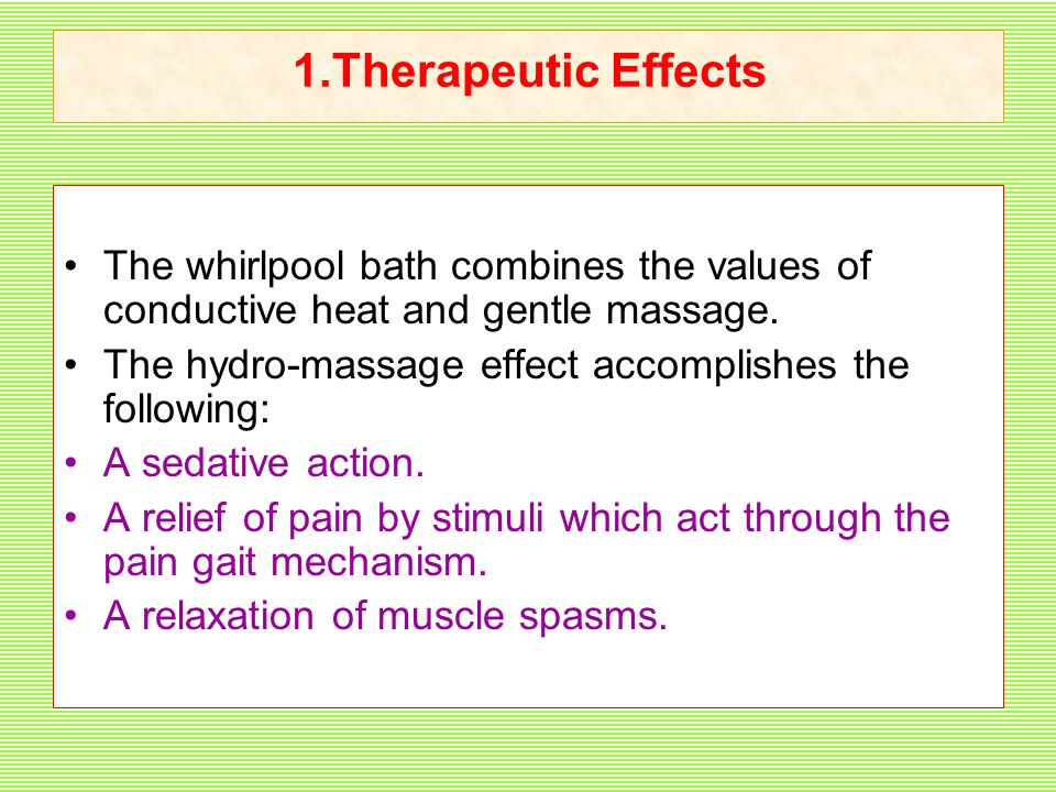 Therapeutic Effects The Whirlpool Bath Combines The Values Of Conductive  Heat And Gentle Massage