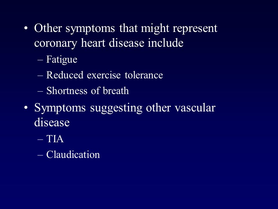 Other symptoms that might represent coronary heart disease include