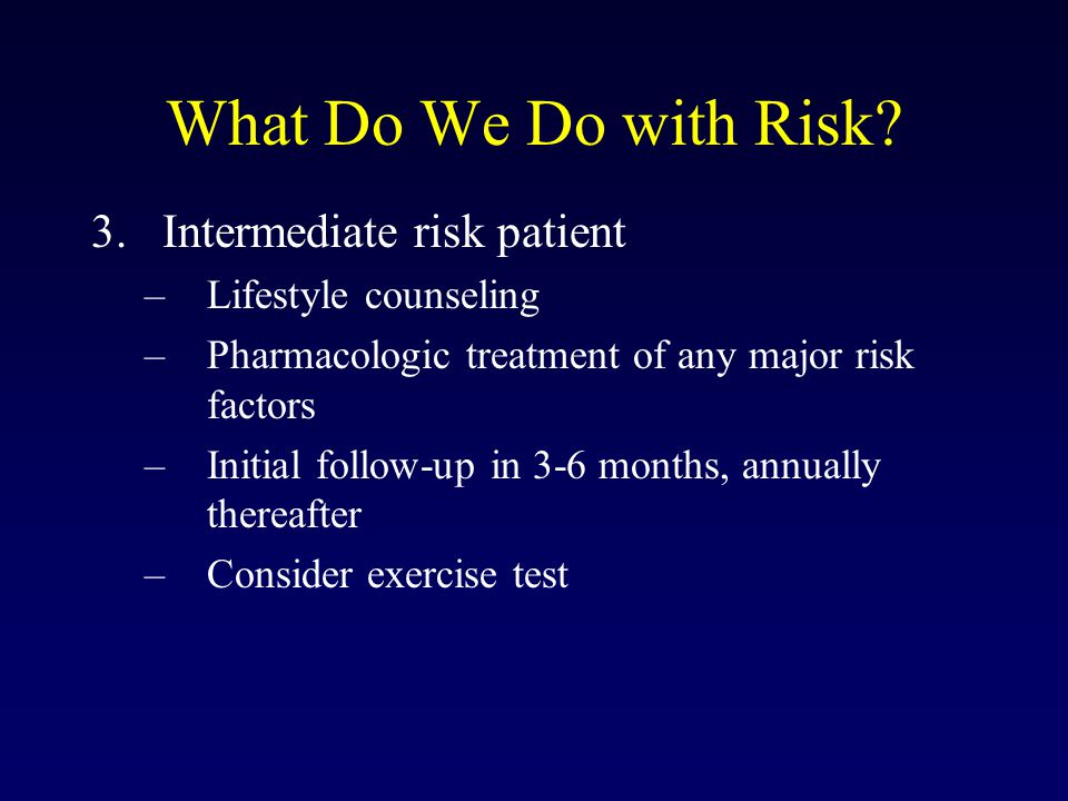 What Do We Do with Risk Intermediate risk patient