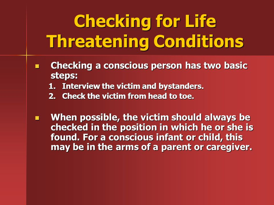 Checking for Life Threatening Conditions