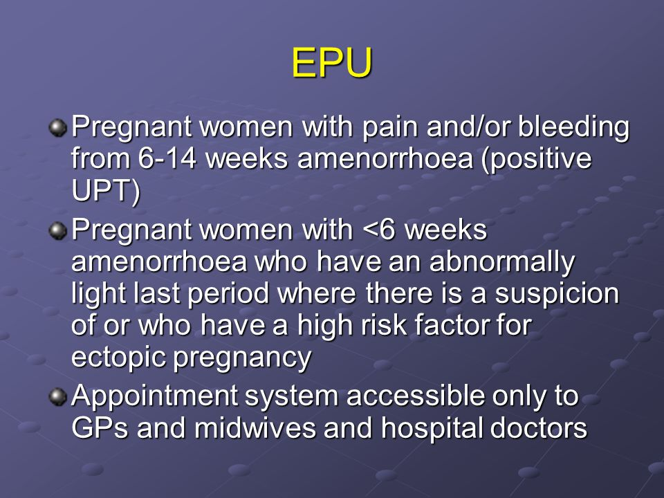 EPU Pregnant women with pain and/or bleeding from 6-14 weeks amenorrhoea (positive UPT)