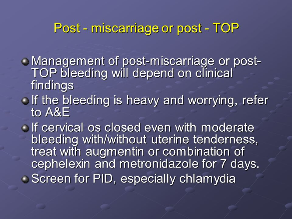 Post - miscarriage or post - TOP