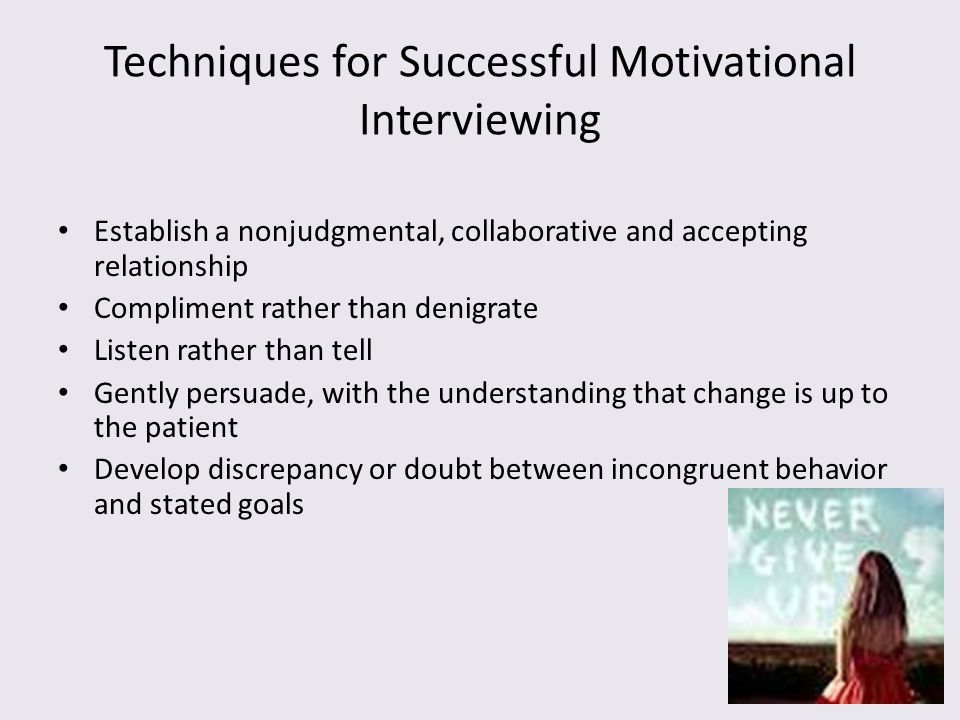 Techniques for Successful Motivational Interviewing