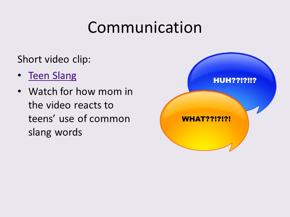 Communication Short video clip: Teen Slang