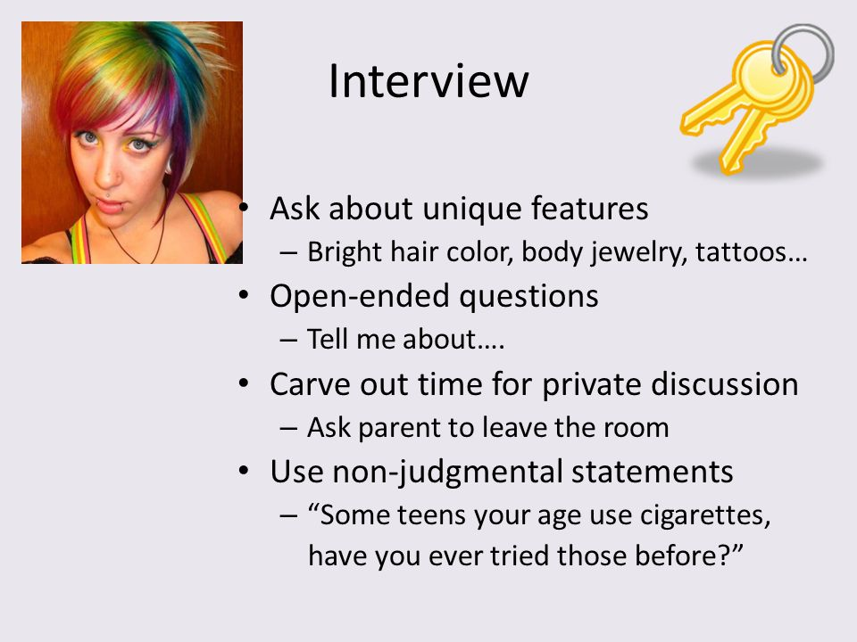 Interview Ask about unique features Open-ended questions
