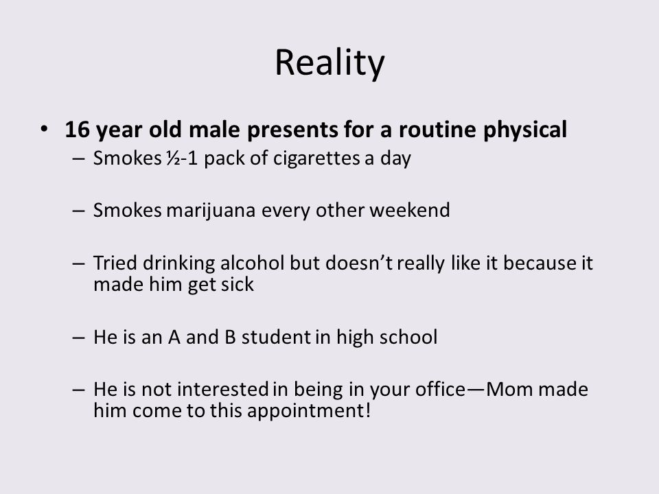 Reality 16 year old male presents for a routine physical