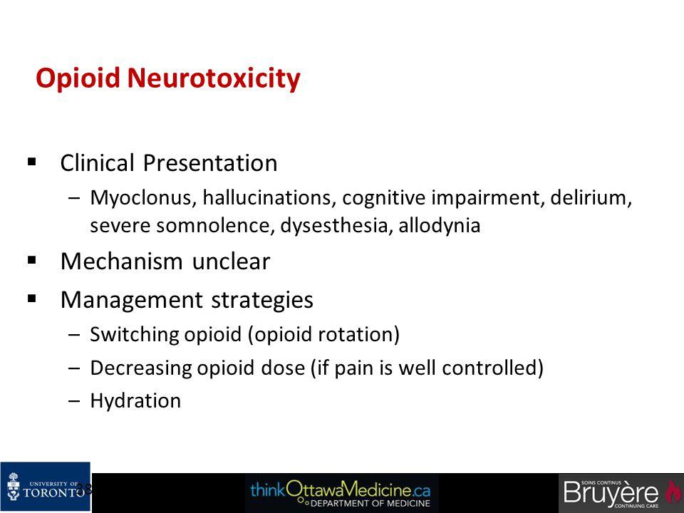 Opioid Neurotoxicity Clinical Presentation Mechanism unclear