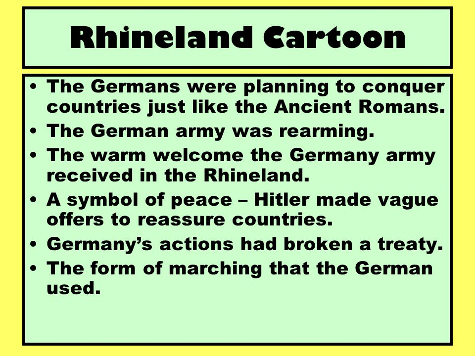 Rhineland Cartoon The Germans were planning to conquer countries just like the Ancient Romans. The German army was rearming.