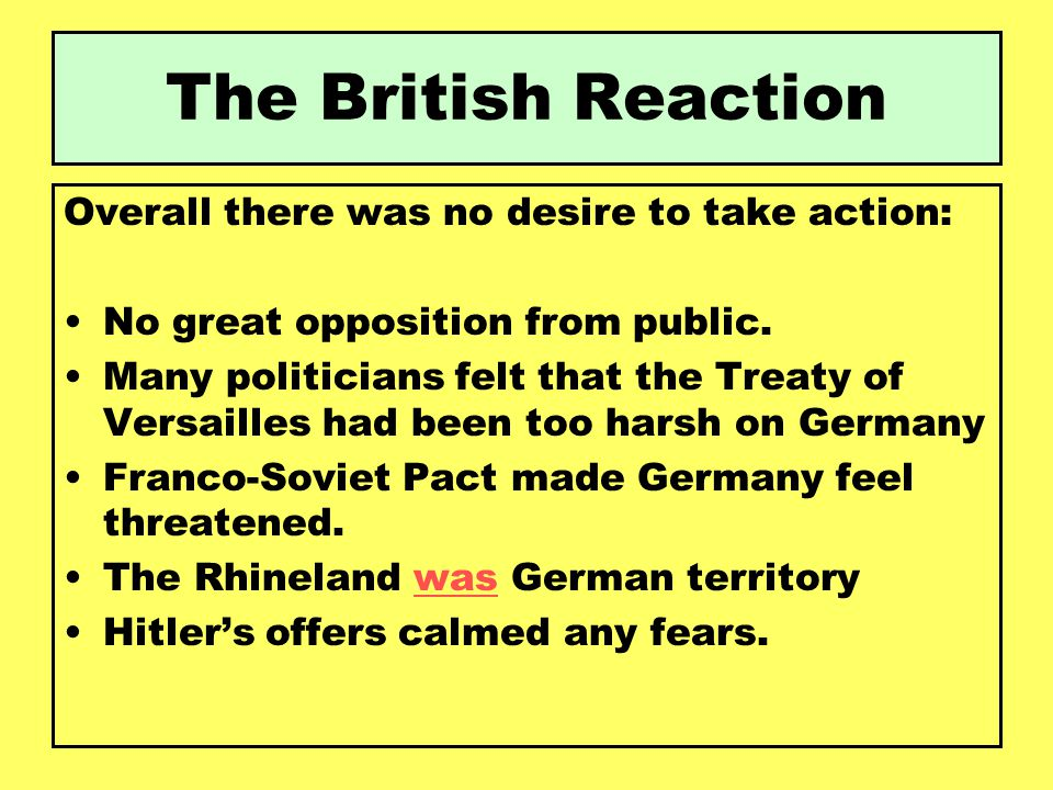 The British Reaction Overall there was no desire to take action: