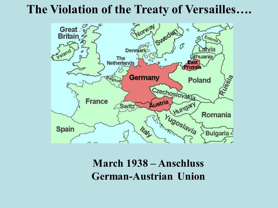 The Violation of the Treaty of Versailles…. German-Austrian Union