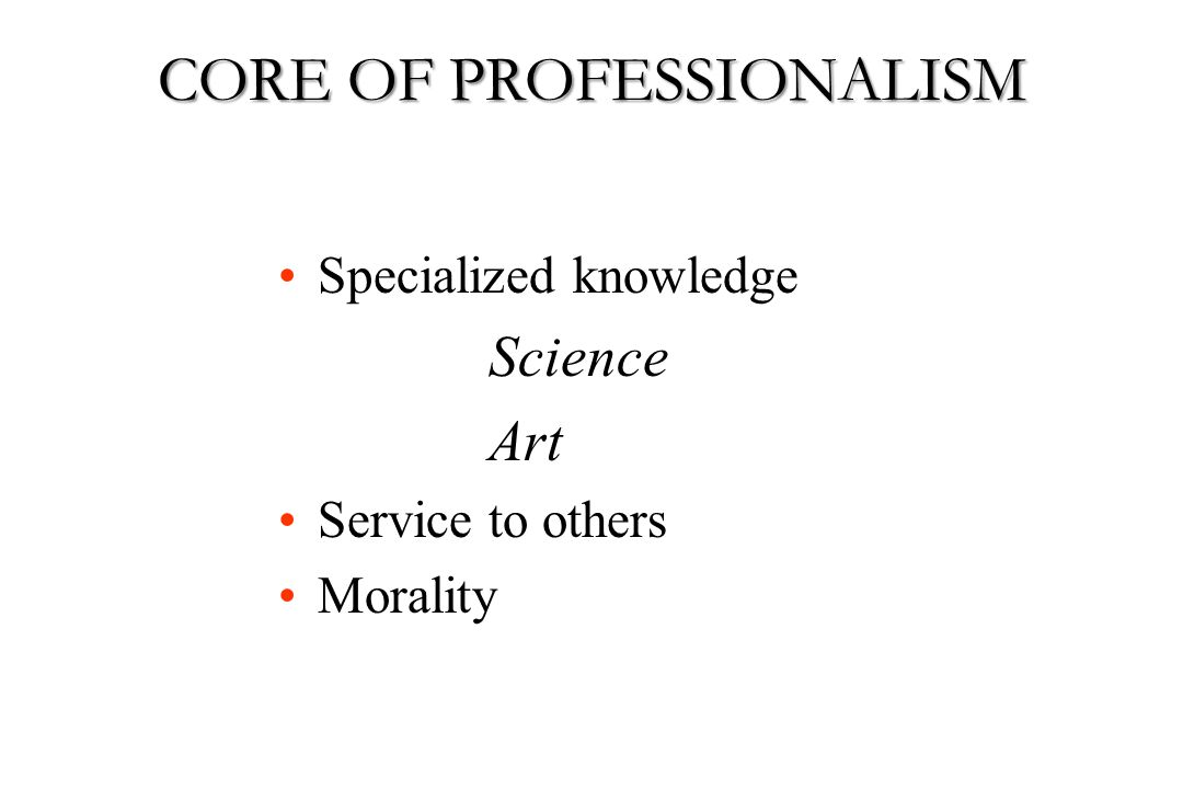 CORE OF PROFESSIONALISM