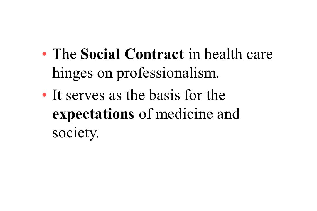 The Social Contract in health care hinges on professionalism.