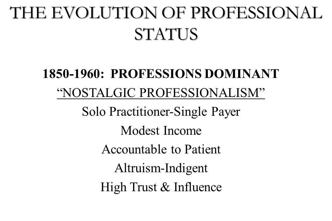 THE EVOLUTION OF PROFESSIONAL STATUS