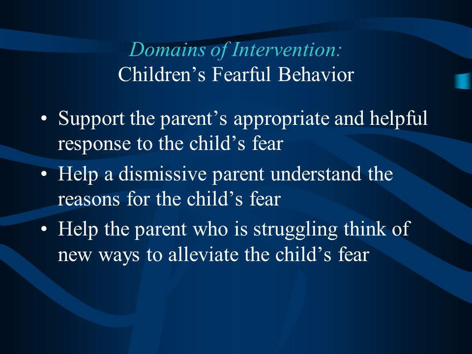 Domains of Intervention: Children's Fearful Behavior