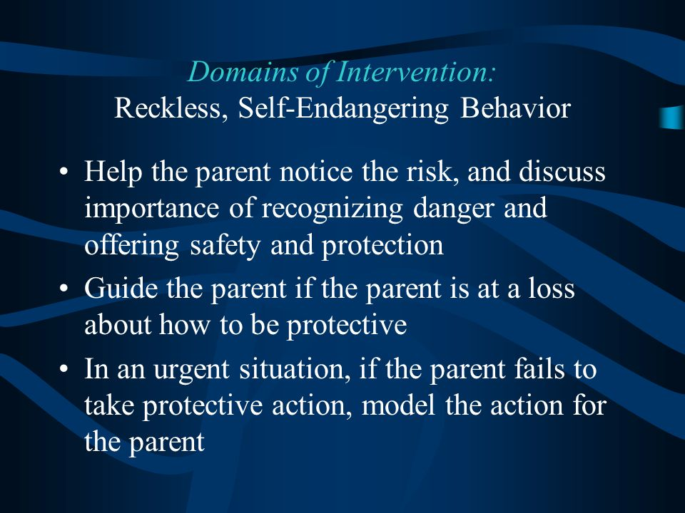 Domains of Intervention: Reckless, Self-Endangering Behavior
