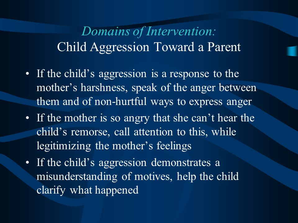 Domains of Intervention: Child Aggression Toward a Parent