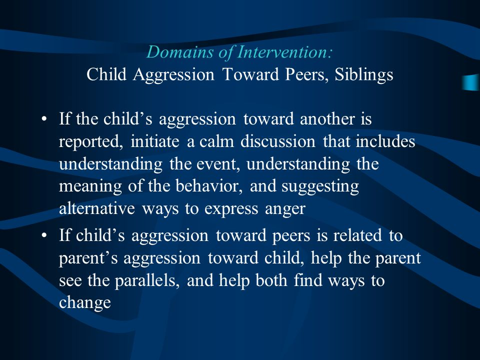 Domains of Intervention: Child Aggression Toward Peers, Siblings