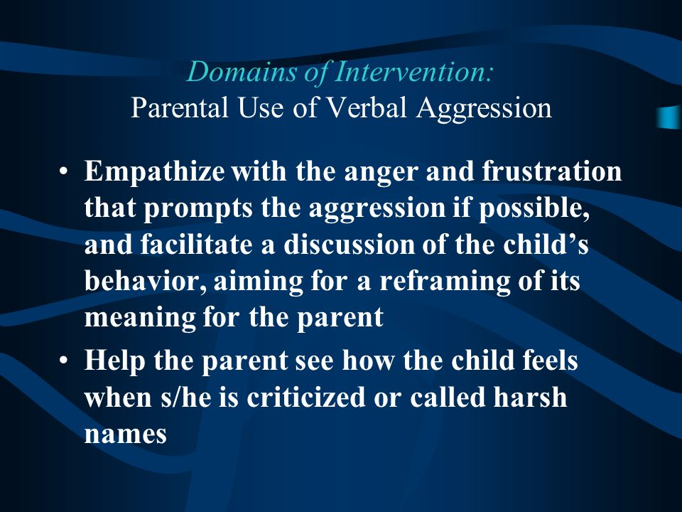 Domains of Intervention: Parental Use of Verbal Aggression