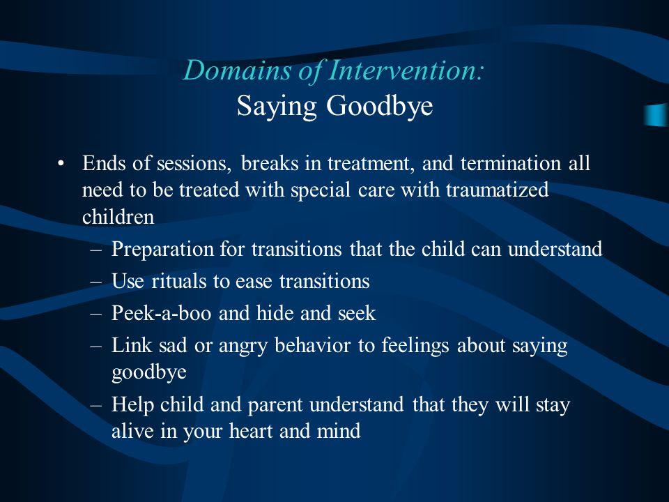 Domains of Intervention: Saying Goodbye