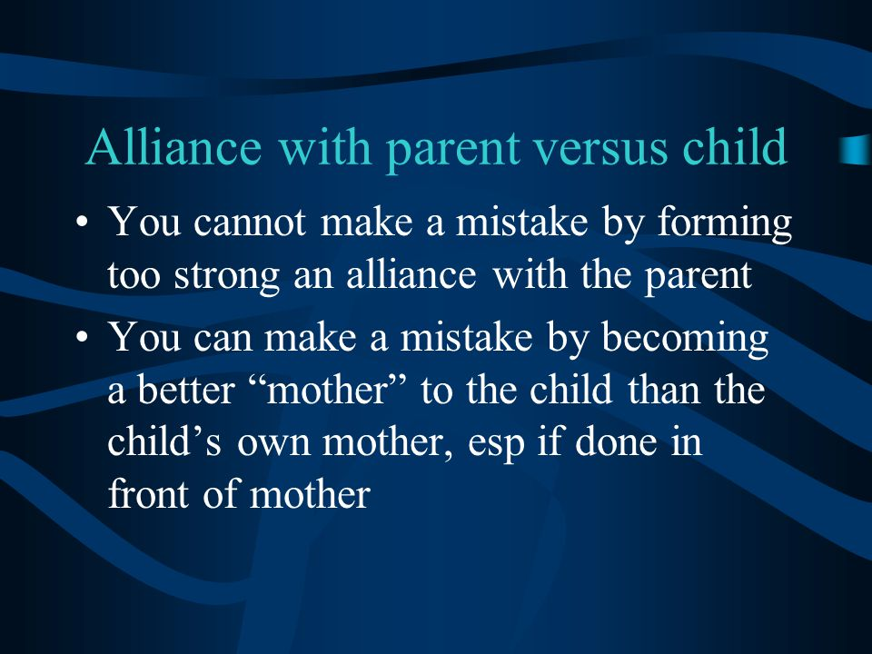 Alliance with parent versus child