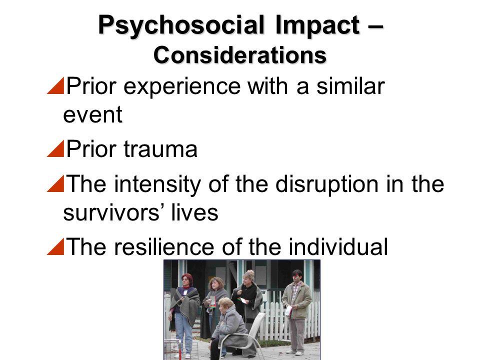 Psychosocial Impact – Considerations