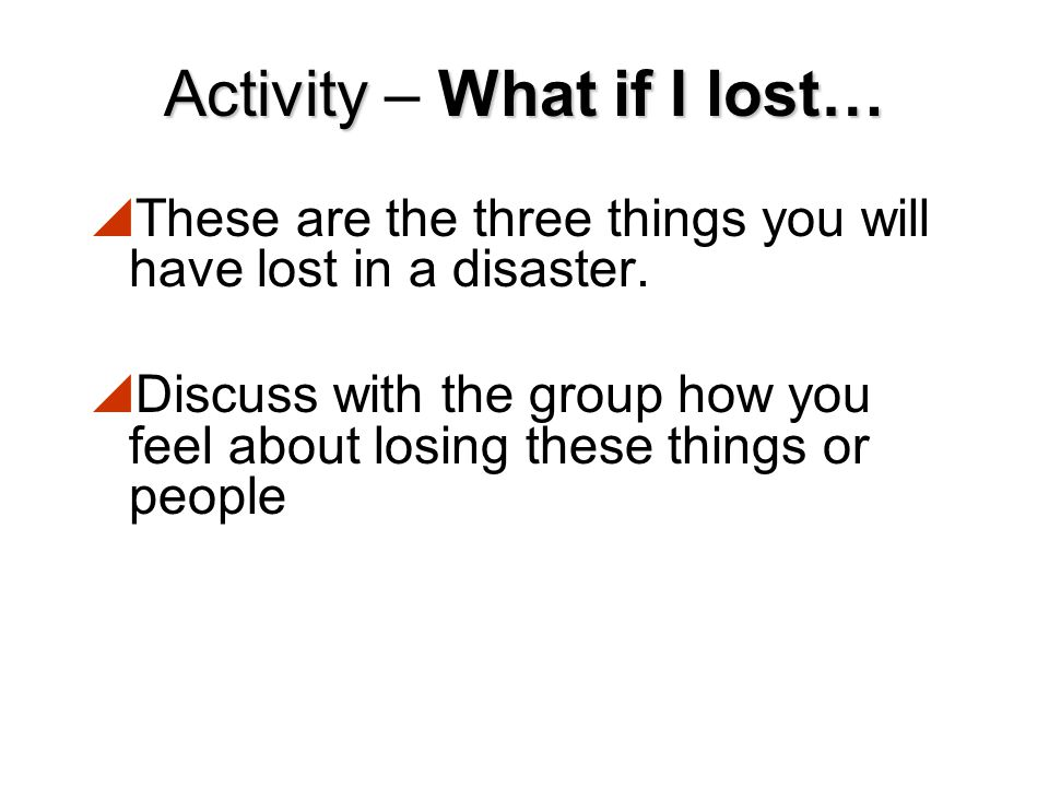 Activity – What if I lost…