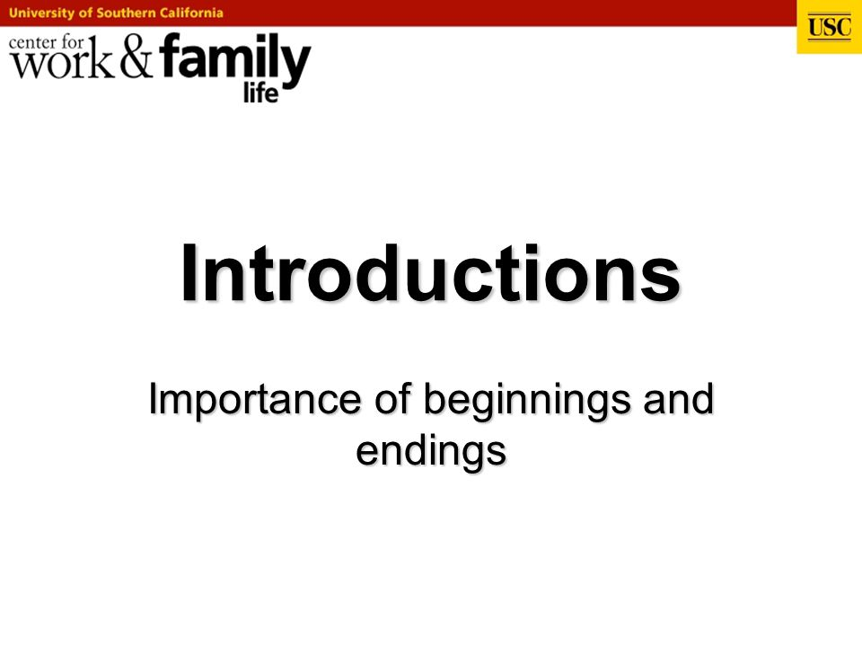 Importance of beginnings and endings