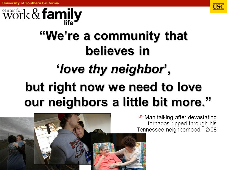 We're a community that believes in 'love thy neighbor',