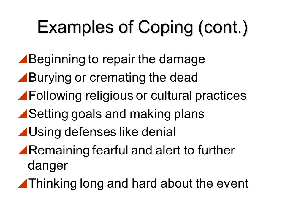 Examples of Coping (cont.)