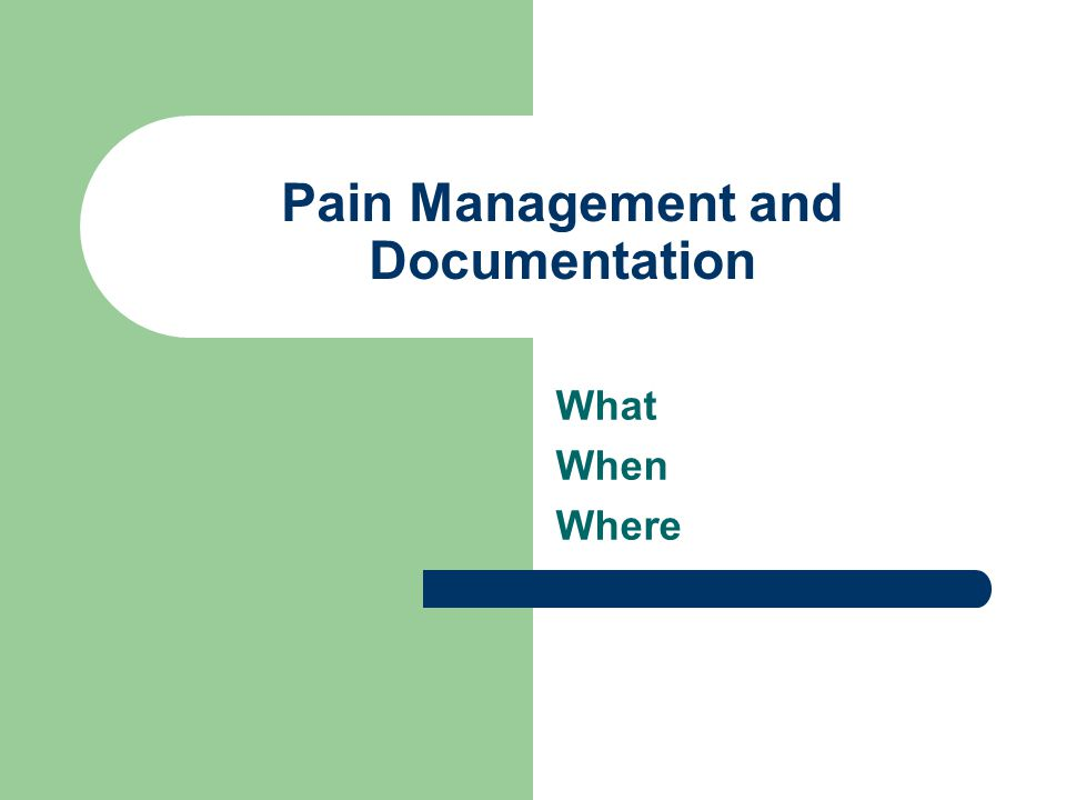Pain Management and Documentation