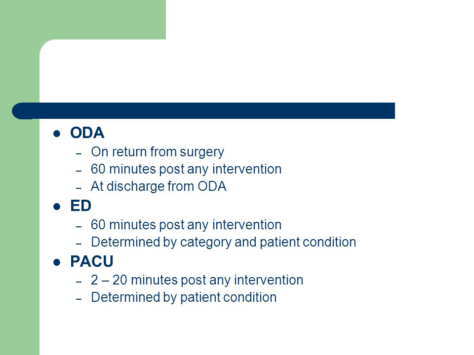 ODA ED PACU On return from surgery 60 minutes post any intervention