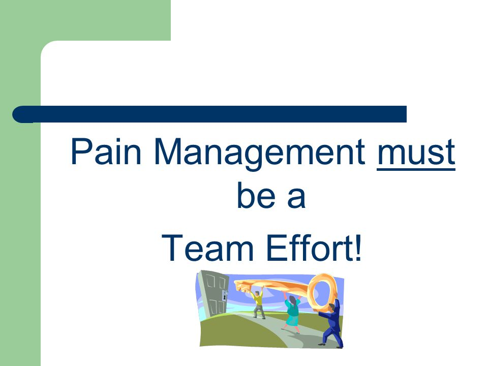 Pain Management must be a