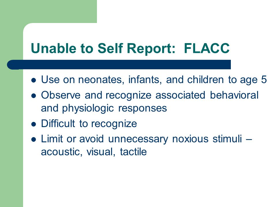 Unable to Self Report: FLACC