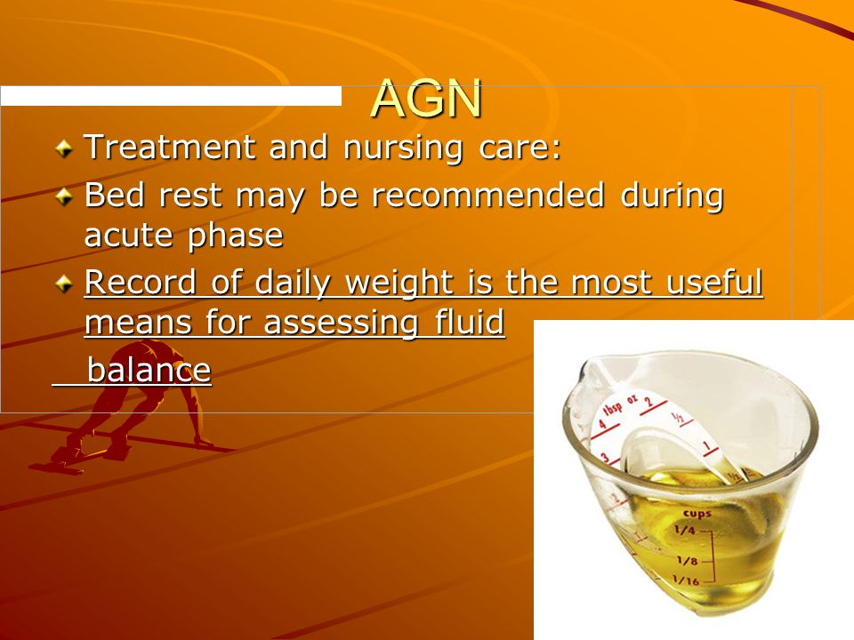 AGN Treatment and nursing care: