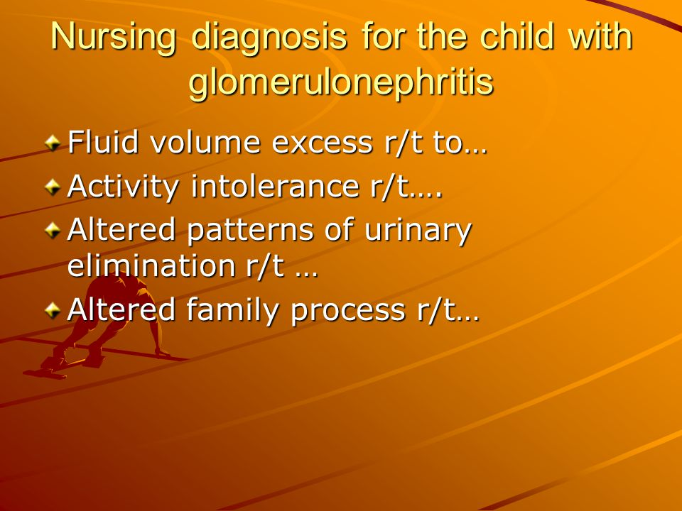 Nursing diagnosis for the child with glomerulonephritis
