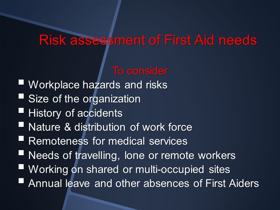 Risk assessment of First Aid needs