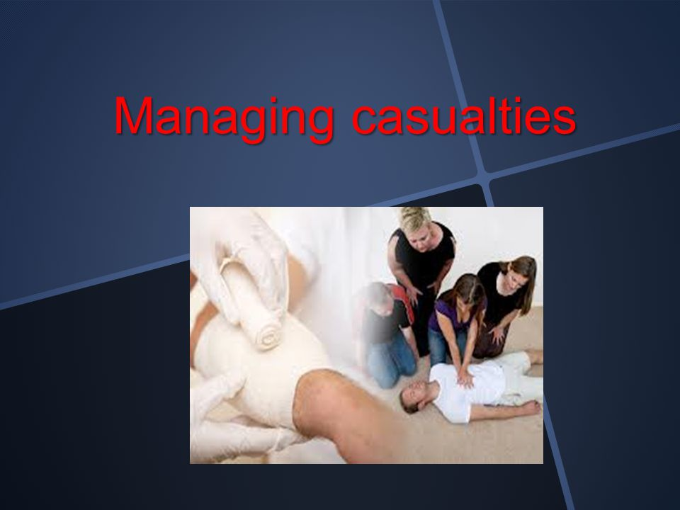 Managing casualties
