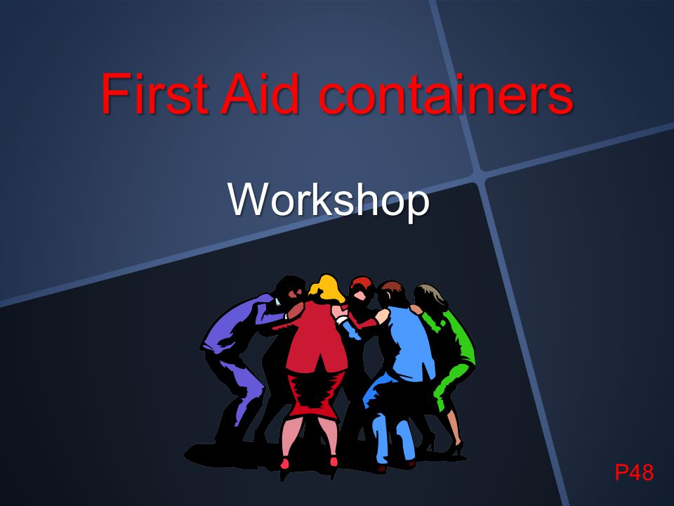 First Aid containers Workshop P48