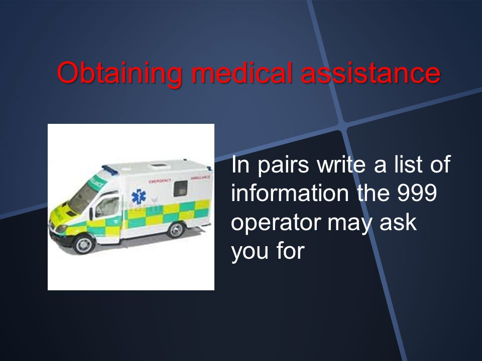 Obtaining medical assistance
