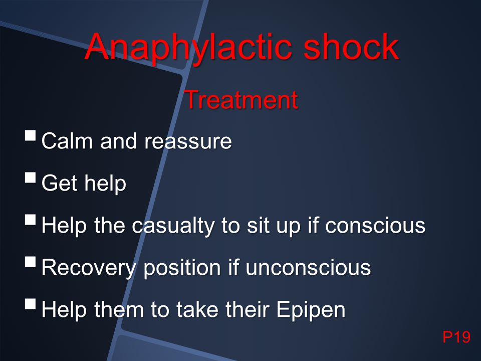 Anaphylactic shock Treatment Calm and reassure Get help