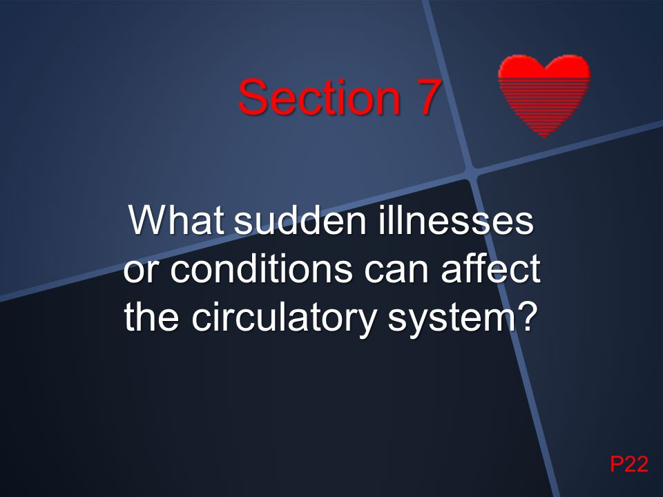 What sudden illnesses or conditions can affect the circulatory system