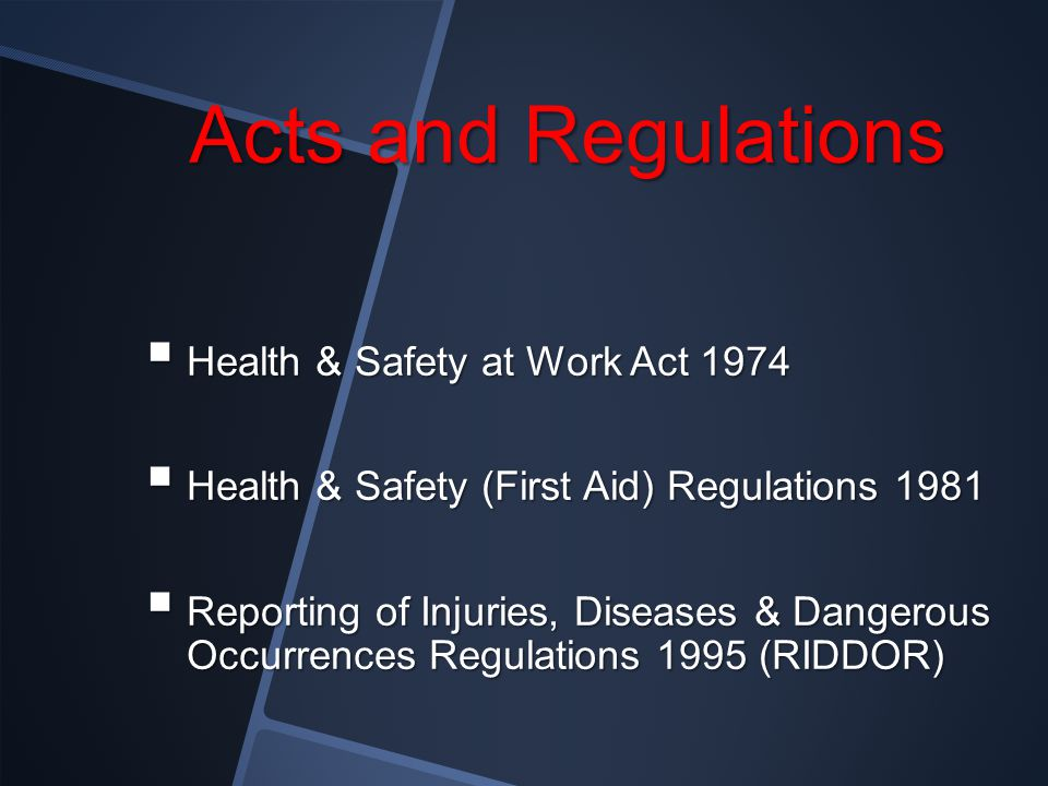 Acts and Regulations Health & Safety at Work Act 1974